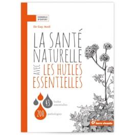 """Livre """"La santé naturelle avec les huiles essentielles"""""""